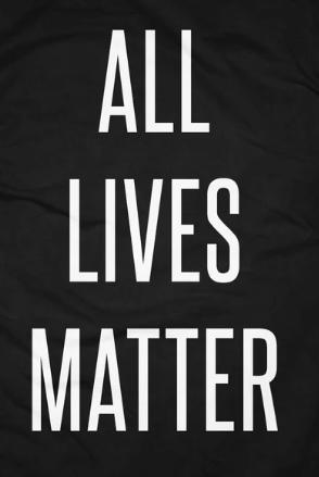 Black Lives, Blue Lives, AllLives.